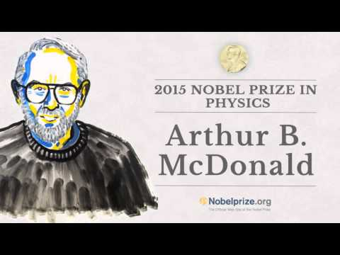 Portrait of a Nobel Laureate: Arthur B. McDonald, 2015 Nobel Prize in Physics