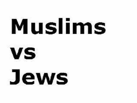 Muslims vs. Jews