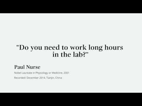 You seldom function effectively if you function long several hours – Nobel Laureate Paul Nurse