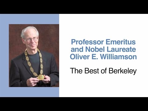 The Best of Berkeley: Professor Oliver E. Williamson, Nobel Laureate