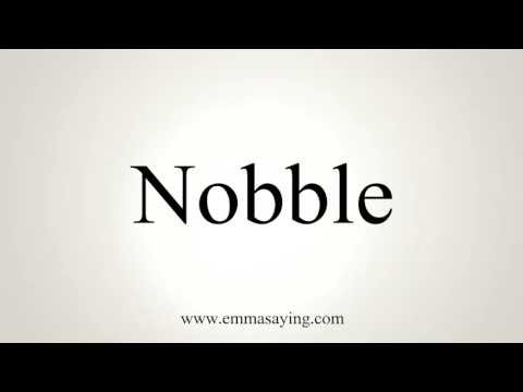 How to Pronounce Nobble