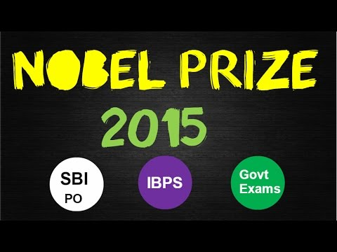 Nobel Prize 2015 | Current Affairs | IBPS , SBI , SSC , Govt Examinations 2015