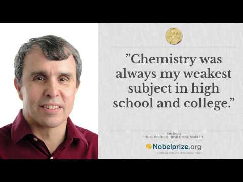 """Chemistry was always my weakest topic…"" Eric Betzig on becoming awarded the Chemistry prize"