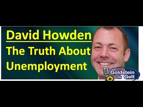 David Howden – The Fact About Unemployment – job interview – Goldstein on Gelt
