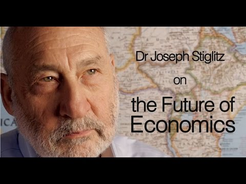 The Upcoming of Economics with Dr Joseph Stiglitz — Part I