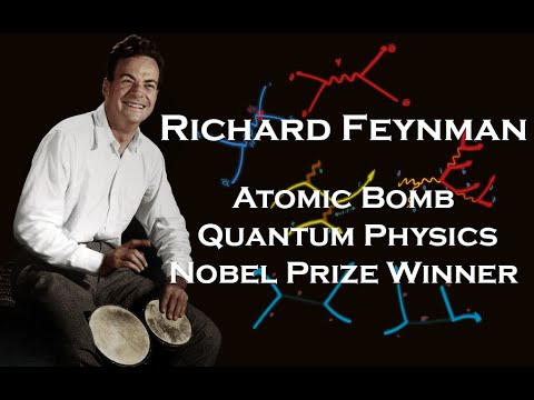 Richard Feynman: Nobel Prize Winner, Atomic Bomb, Quantum Mechanics