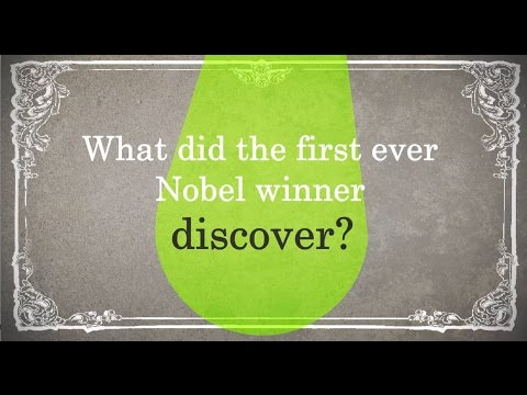 What did the 1st ever Nobel prize winner uncover? | Vikki Academy
