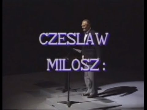 Writers Uncensored: Czeslaw Milosz: The Sweep of Time