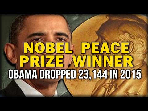 NOBEL PEACE PRIZE WINNER OBAMA DROPPED 23,a hundred and forty four BOMBS IN 2015