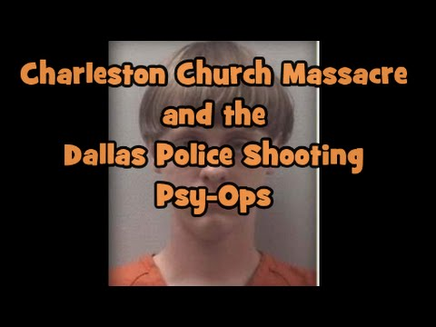 Charleston Church Massacre and the Dallas Police Shooting Psy-Ops