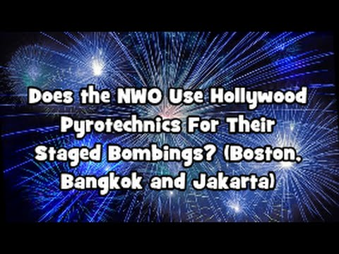 Does the NWO Use Hollywood Pyrotechnics For Their Staged Bombings? (Boston,  Bangkok, Jakarta, and so forth.)