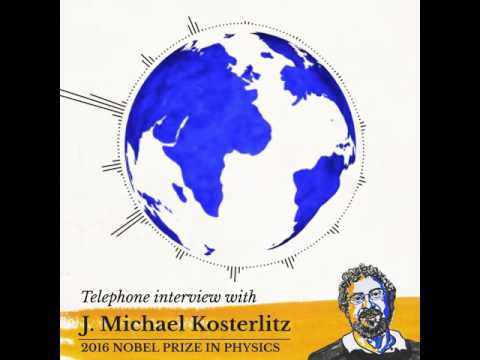J Michael  Kosterlitz earn 2016 Nobel Prize!! Peace Prize  Nobe!! Inteview with Kosterlitz earn Nobel!