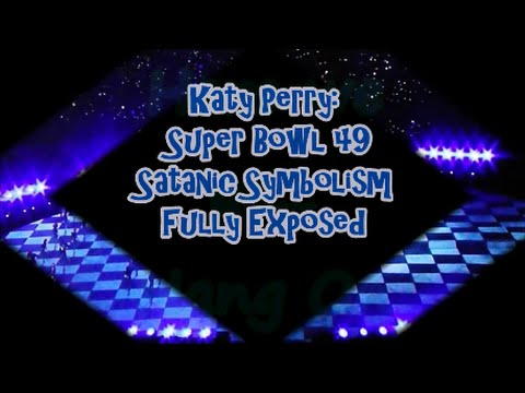 Katy Perry: Tremendous Bowl forty nine Satanic Symbolism (Fully Uncovered)