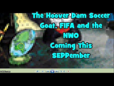 The Hoover Dam Goat, the 'Old Goat' from FIFA and the NWO Coming This SEPPtember.