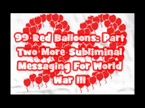 "99 ""US NAVY"" Red Balloons: (Subliminal Messaging For World War III)"