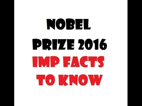 Nobel Prize 2016 Winners record + Vital Info to don't forget