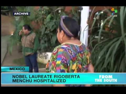 Nobel Peace Prize Winner Rigoberta Menchu Hospitalized
