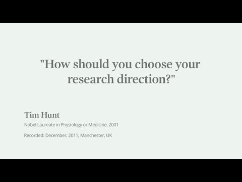 Decide on a trouble you can solve in your lifetime, Nobel Laureate Tim Hunt