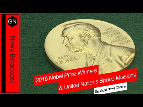 Nobel Prize Winners and United Nations Space Missions : Good News Episode 6