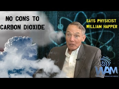Renowned Princeton Physicist:  No Negatives To Carbon Dioxide (William Happer, PhD)