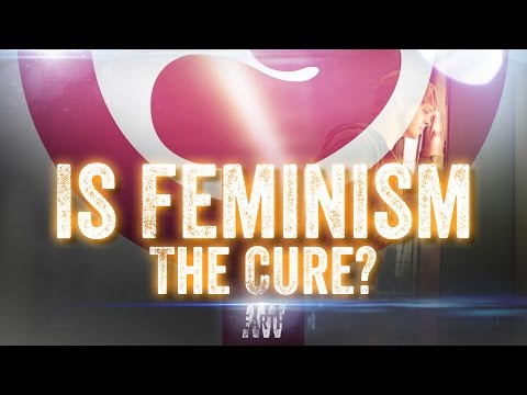 Is Feminism The Treatment?