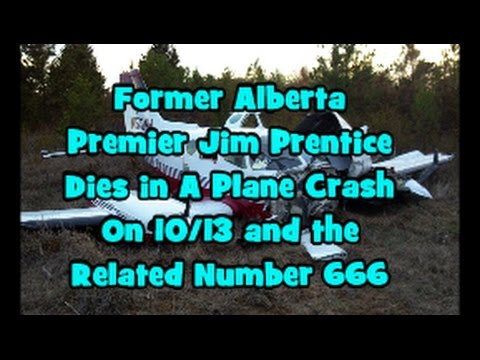 Former Alberta Leading Jim Prentice Dies in A Aircraft Crash On 10/13 and the Linked Range 666