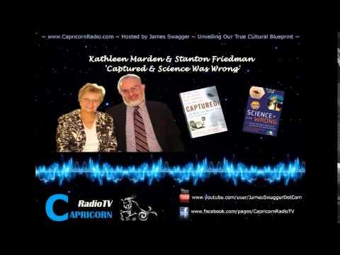 027 Capricorn Radio – Stanton Friedman & Kathleen Marden – Captured & Science Was Completely wrong