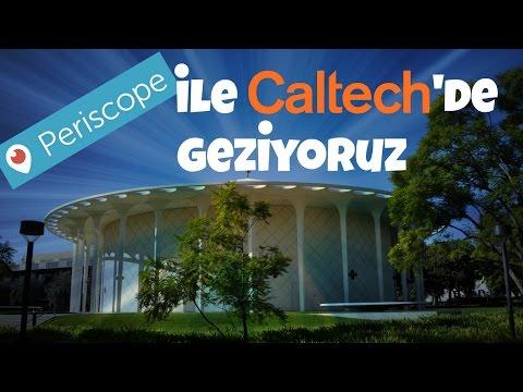 Periscope'la Caltech'de Geziyoruz