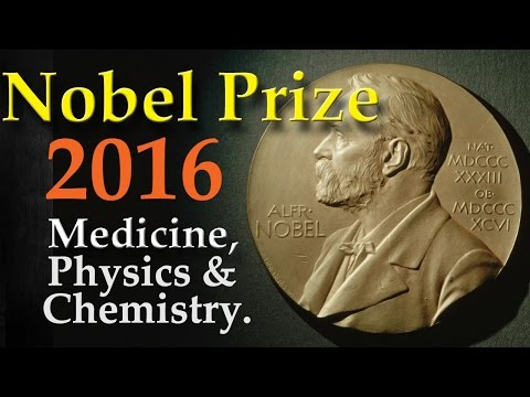 Nobel Prize 2016 in | Physiology or Medication | Physics | Chemistry | Factors that you will need to know!