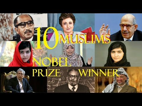 10 Muslims Who Received The Nobel Prize |Male And Ladies
